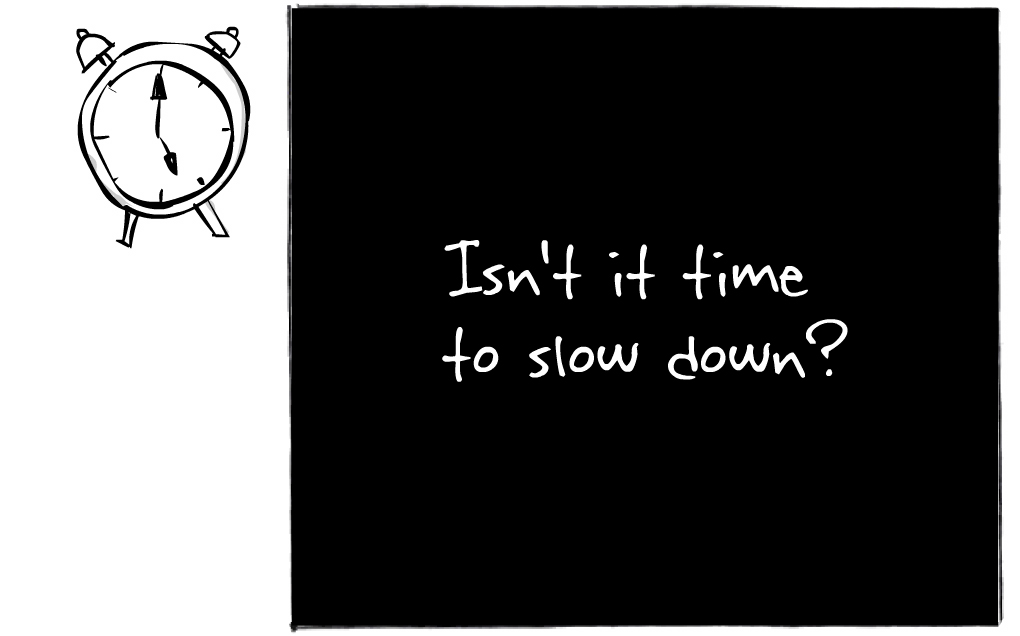 time-to-slow